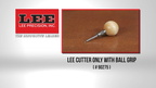 90275 Lee Cutter Only With Ball Grip-