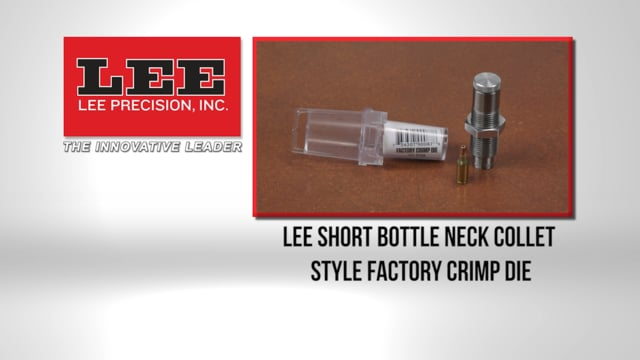 Lee Short Bottle Neck Collet Style Factory Crimp Die